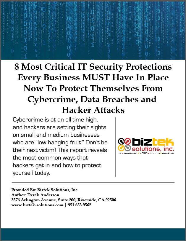 8 Most Critical IT Security Protections Every Business Must Have In Place To Protect Themselves from Cybercrime, Data Breaches and Hacker Attacks