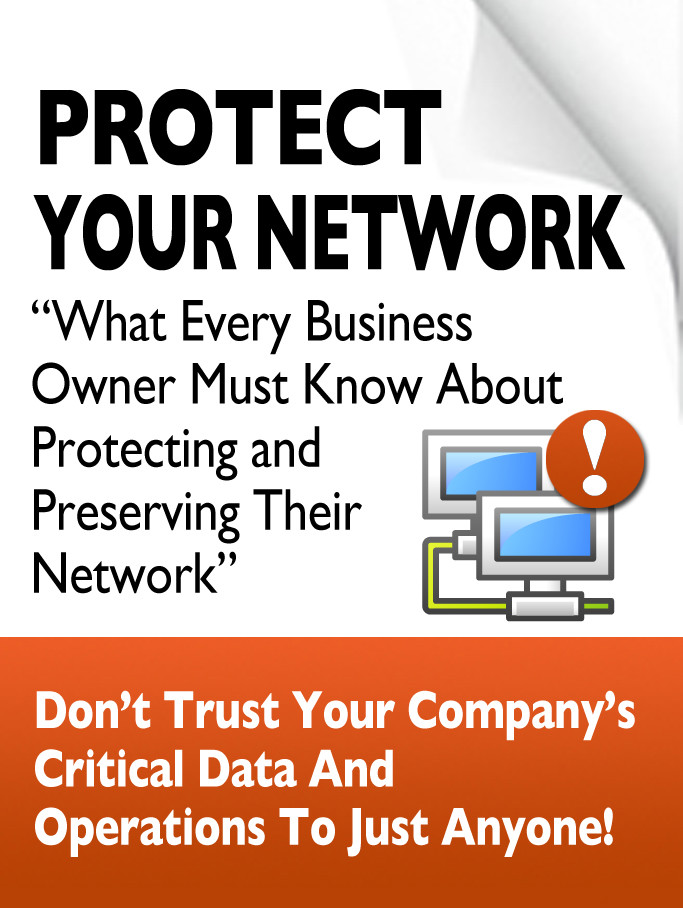 Protect Your Network:What Every Business Owner Must Know About Protecting and Preserving Their Network