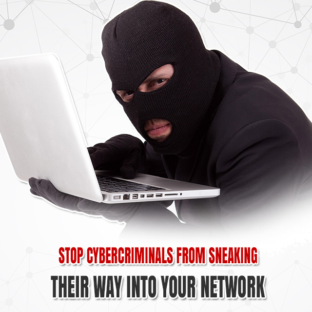 Stop Hackers Sneaking Their Way Into Your Network