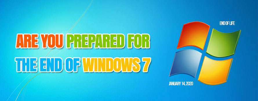 Are You Prepared for the End of Windows 7
